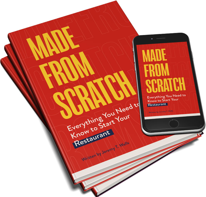 Made From Scratch: Everything You Need to Know to Start Your Restaurant